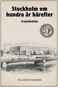 EN Antilithander - Stockholm om hundra ar harefter-omslag-liten