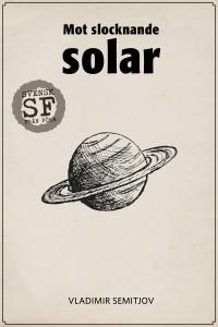 Vladimir Semitjov - Mot slocknande solar-omslag-mellan