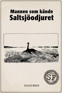 Julius Regis - Mannen som kande Saltsjoodjuret-mellan
