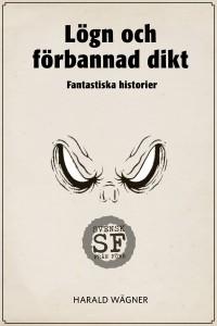 Harald Wagner - Logn och forbannad dikt-mellan