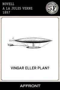 A la Jules Verne - Vingar eller plan_mellan