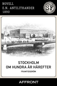 EN Antilithander - Stockholm om hundra ar harefter_mellan